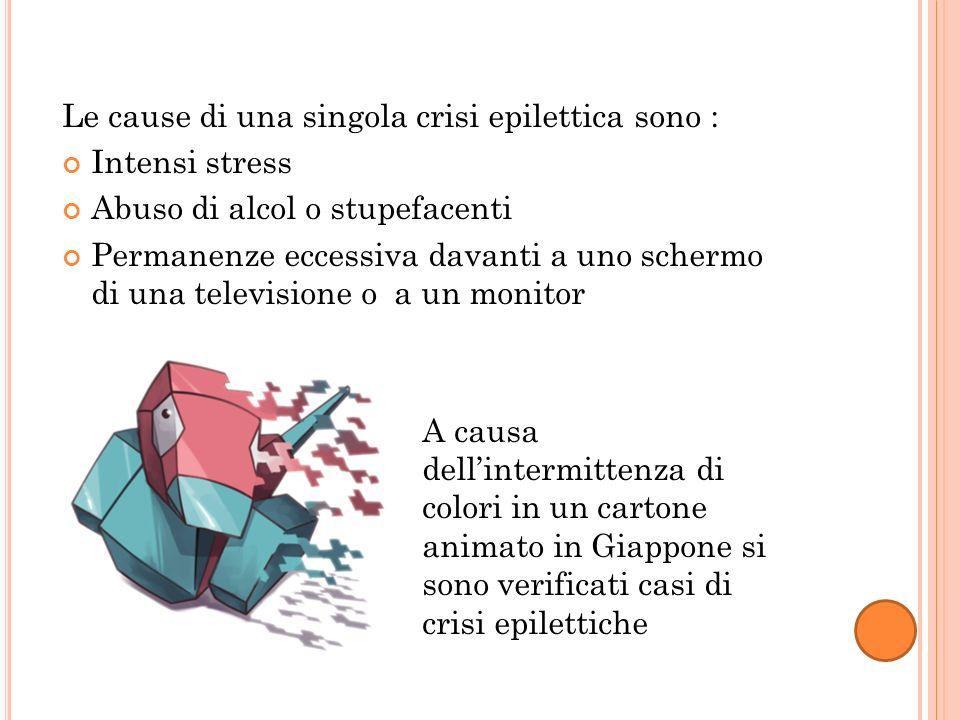 Le cause di una singola crisi epilettica sono :
