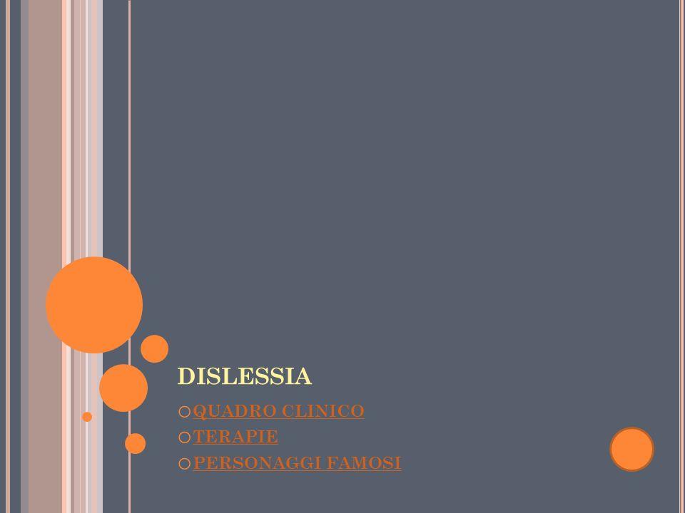 dislessia QUADRO CLINICO TERAPIE PERSONAGGI FAMOSI