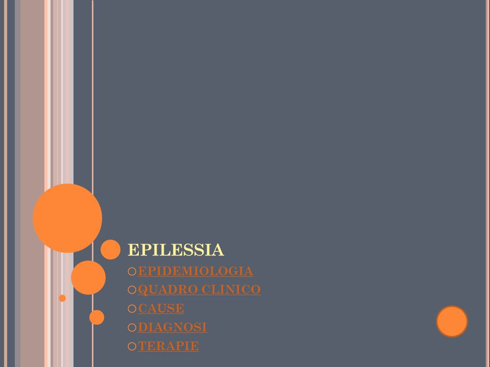 epilessia EPIDEMIOLOGIA QUADRO CLINICO CAUSE DIAGNOSI TERAPIE