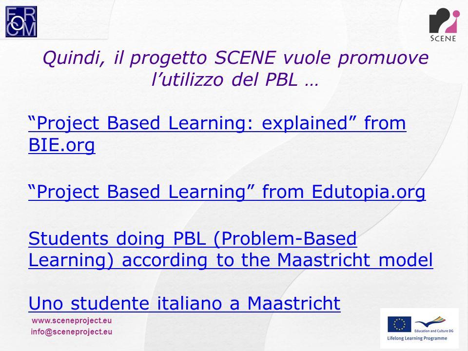Quindi, il progetto SCENE vuole promuove l'utilizzo del PBL …