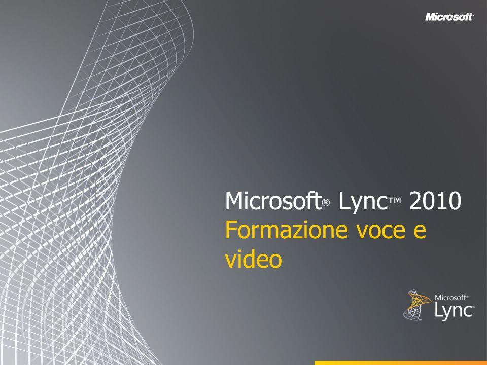 Microsoft® Lync™ 2010 Formazione voce e video