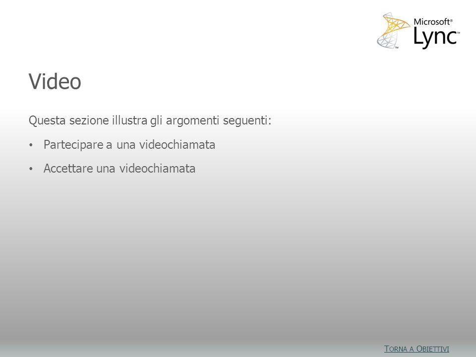 Obiettivi video Video Questa sezione illustra gli argomenti seguenti: