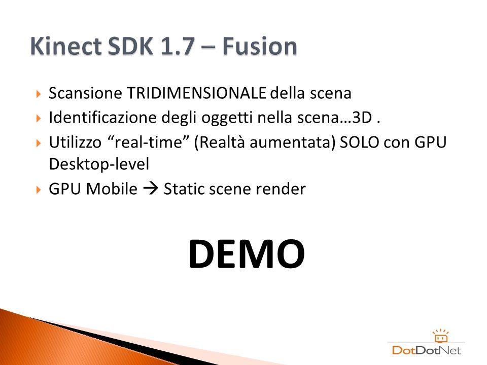 DEMO Kinect SDK 1.7 – Fusion Scansione TRIDIMENSIONALE della scena