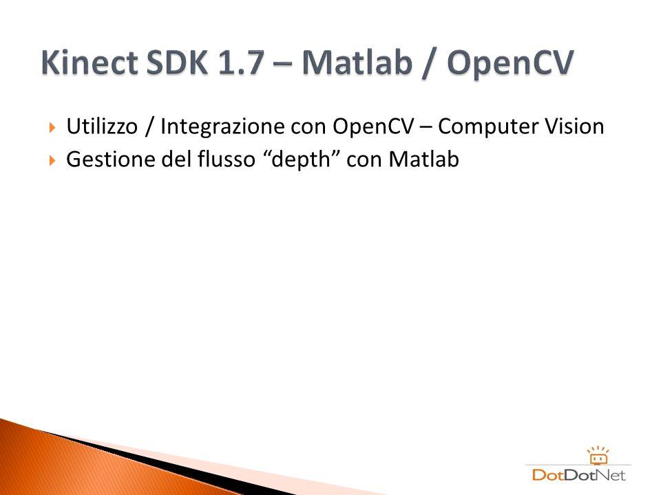 Kinect SDK 1.7 – Matlab / OpenCV