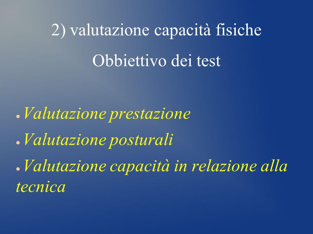 2) valutazione capacità fisiche