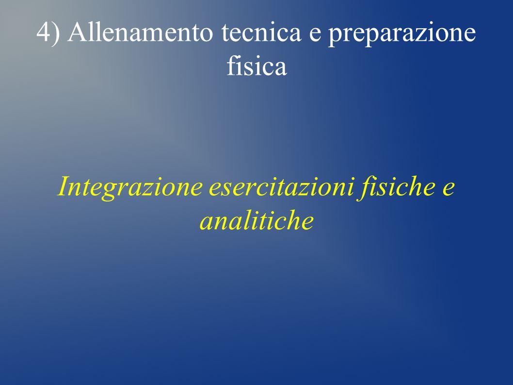 4) Allenamento tecnica e preparazione fisica