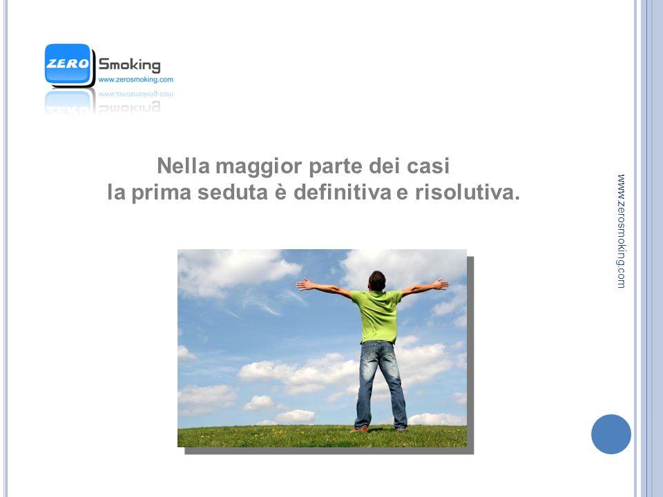 IL Nella maggior parte dei casi la prima seduta è definitiva e risolutiva. www.zerosmoking.com