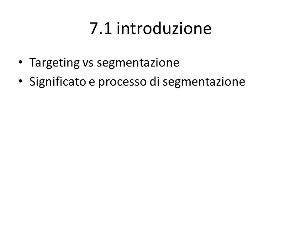 7.1 introduzione Targeting vs segmentazione