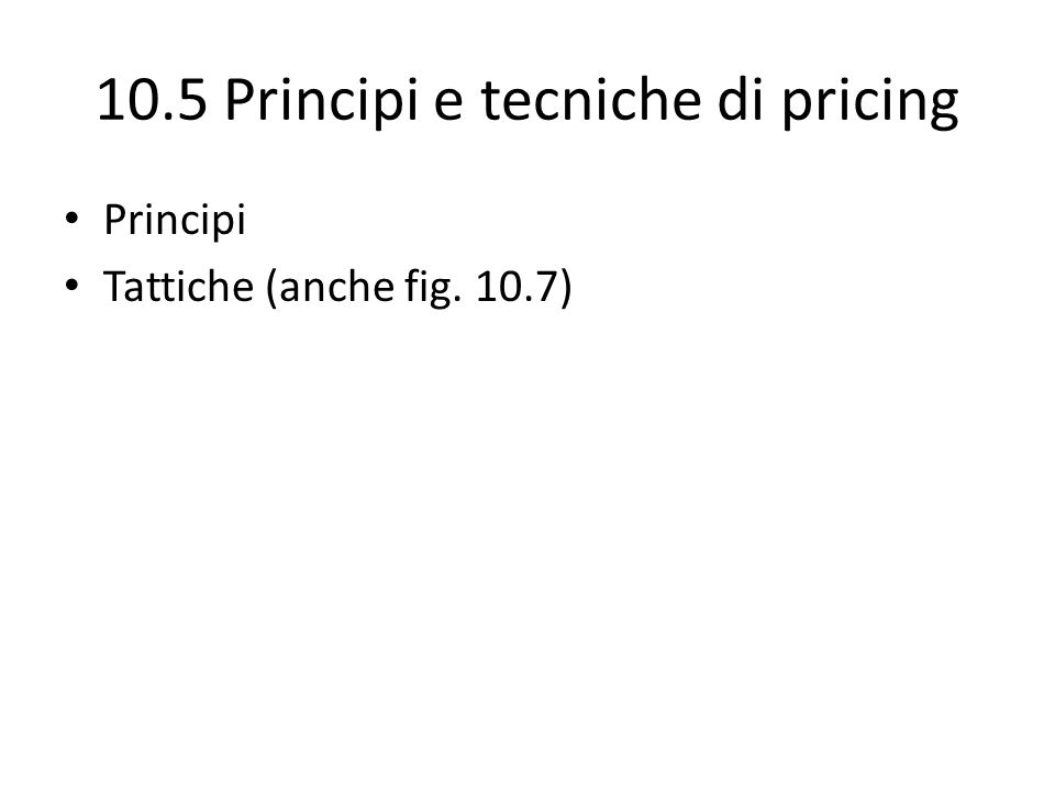 10.5 Principi e tecniche di pricing