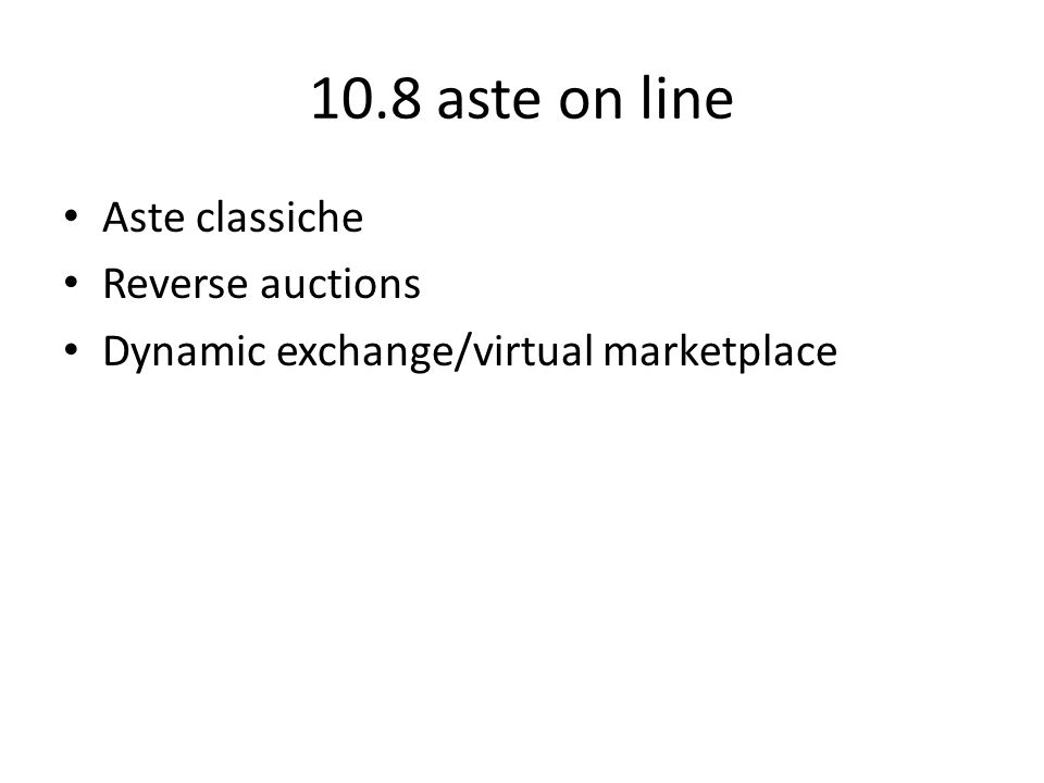 10.8 aste on line Aste classiche Reverse auctions