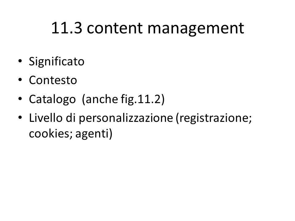 11.3 content management Significato Contesto Catalogo (anche fig.11.2)