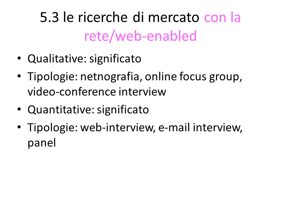 5.3 le ricerche di mercato con la rete/web-enabled