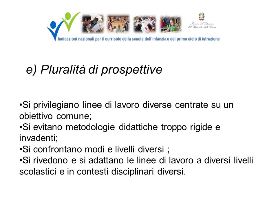 e) Pluralità di prospettive