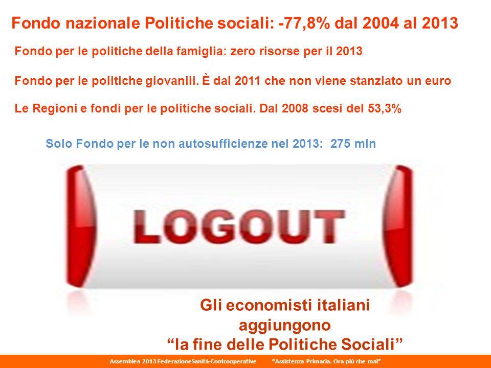 Gli economisti italiani aggiungono la fine delle Politiche Sociali