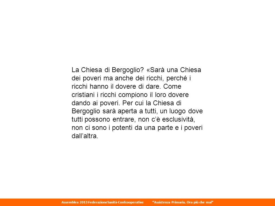 La Chiesa di Bergoglio «Sarà una Chiesa dei poveri ma anche dei ricchi, perché i ricchi hanno il dovere di dare.