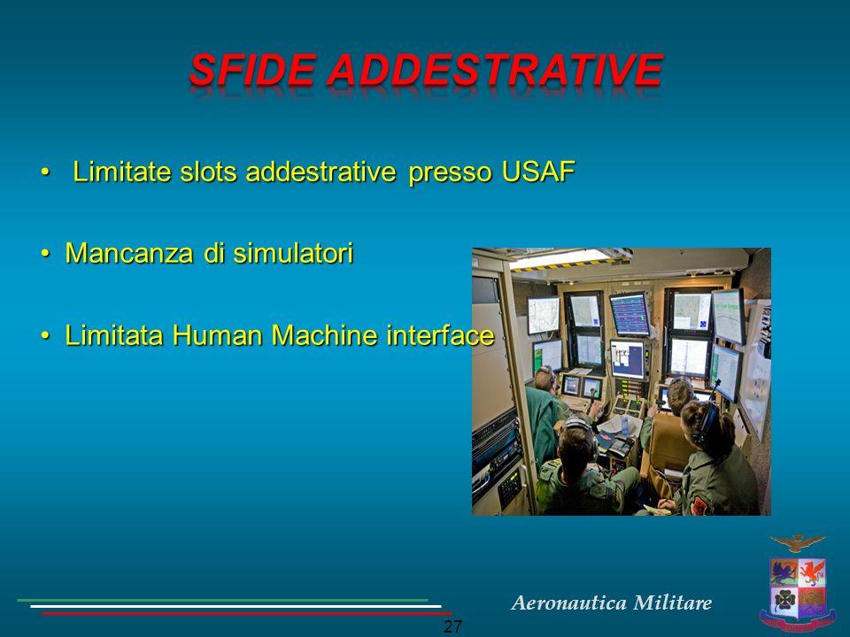 SFIDE ADDESTRATIVE Limitate slots addestrative presso USAF