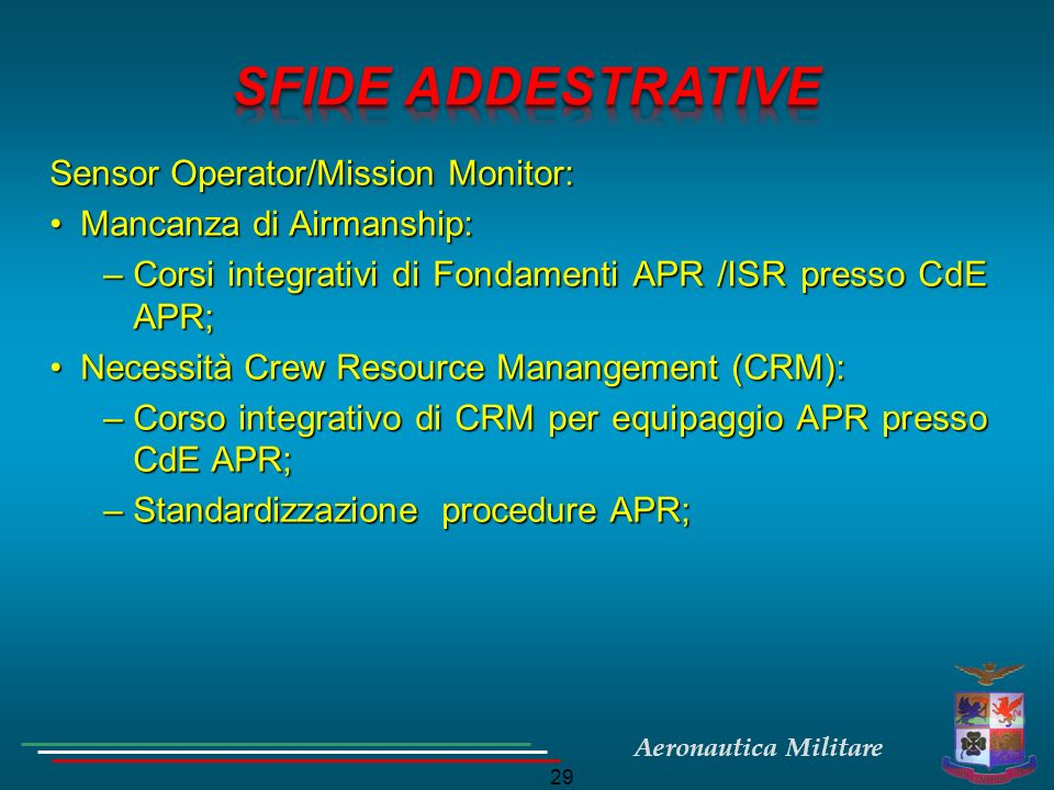 SFIDE ADDESTRATIVE Sensor Operator/Mission Monitor: