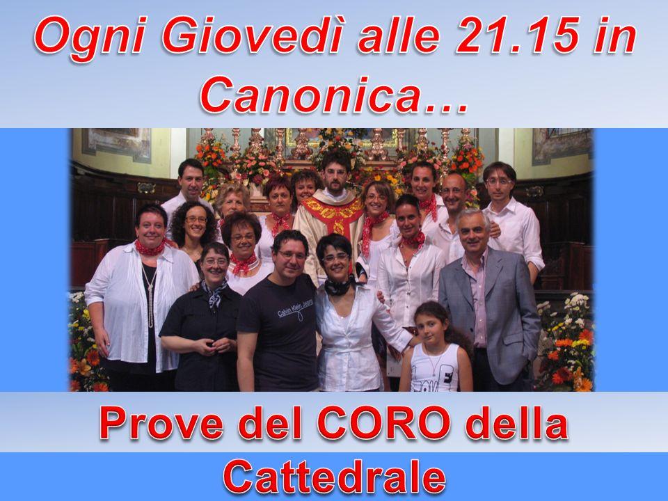Ogni Giovedì alle 21.15 in Canonica… Prove del CORO della Cattedrale