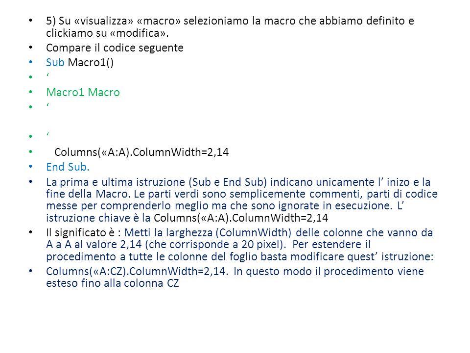 5) Su «visualizza» «macro» selezioniamo la macro che abbiamo definito e clickiamo su «modifica».