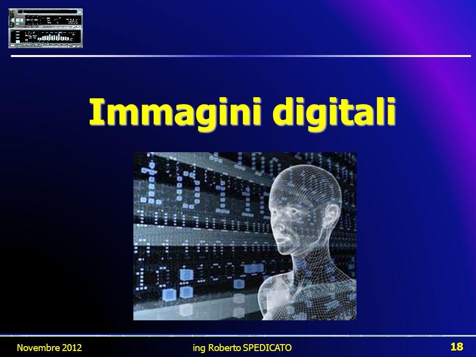 Immagini digitali Novembre 2012 ing Roberto SPEDICATO