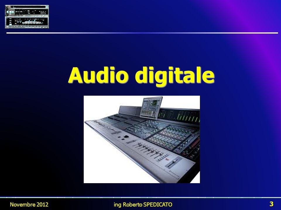 Audio digitale Novembre 2012 ing Roberto SPEDICATO