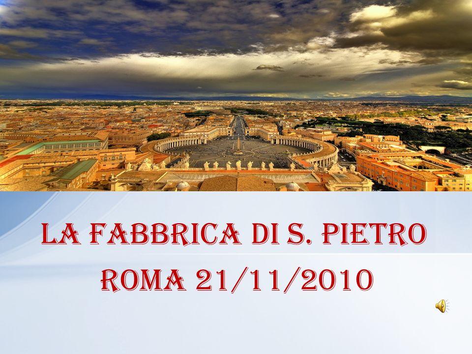 La fabbrica di S. Pietro Roma 21/11/2010