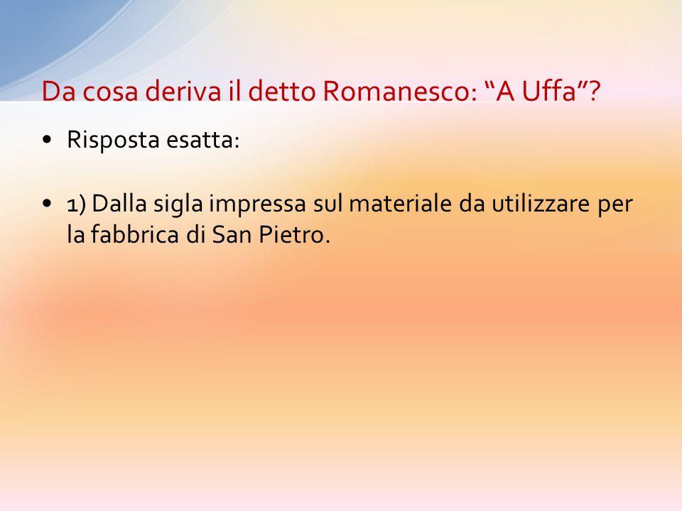 Da cosa deriva il detto Romanesco: A Uffa