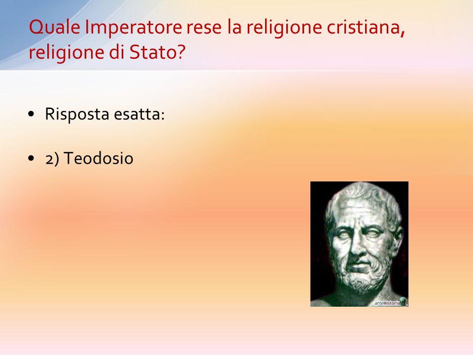 Quale Imperatore rese la religione cristiana, religione di Stato