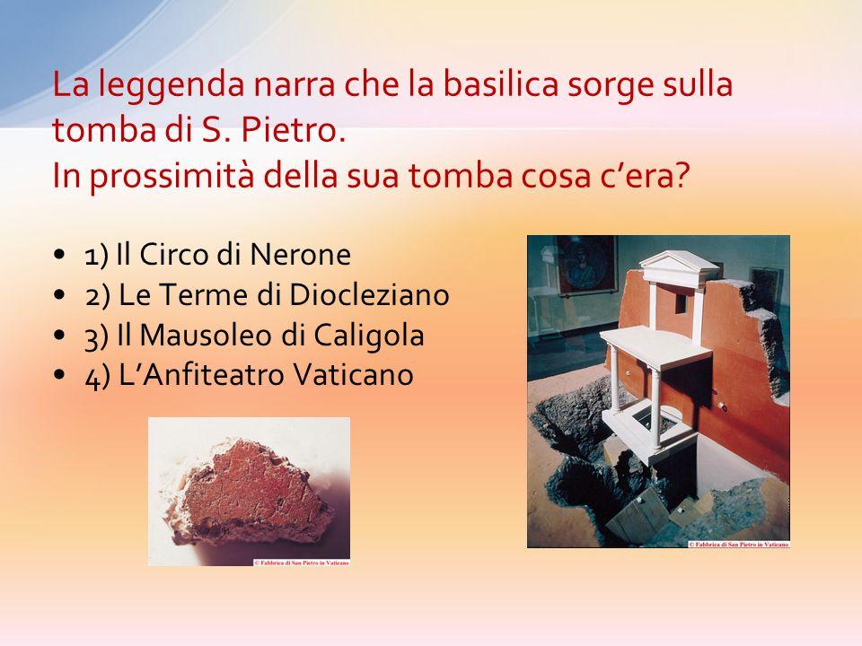 La leggenda narra che la basilica sorge sulla tomba di S. Pietro