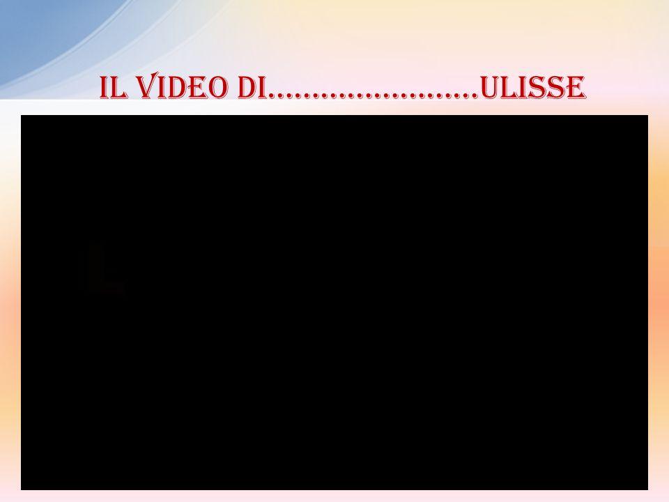 Il video di……………………ULISSE