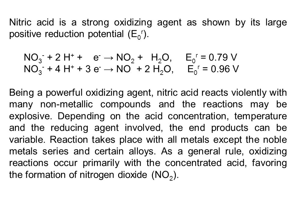 Nitric acid is a strong oxidizing agent as shown by its large positive reduction potential (E0r).