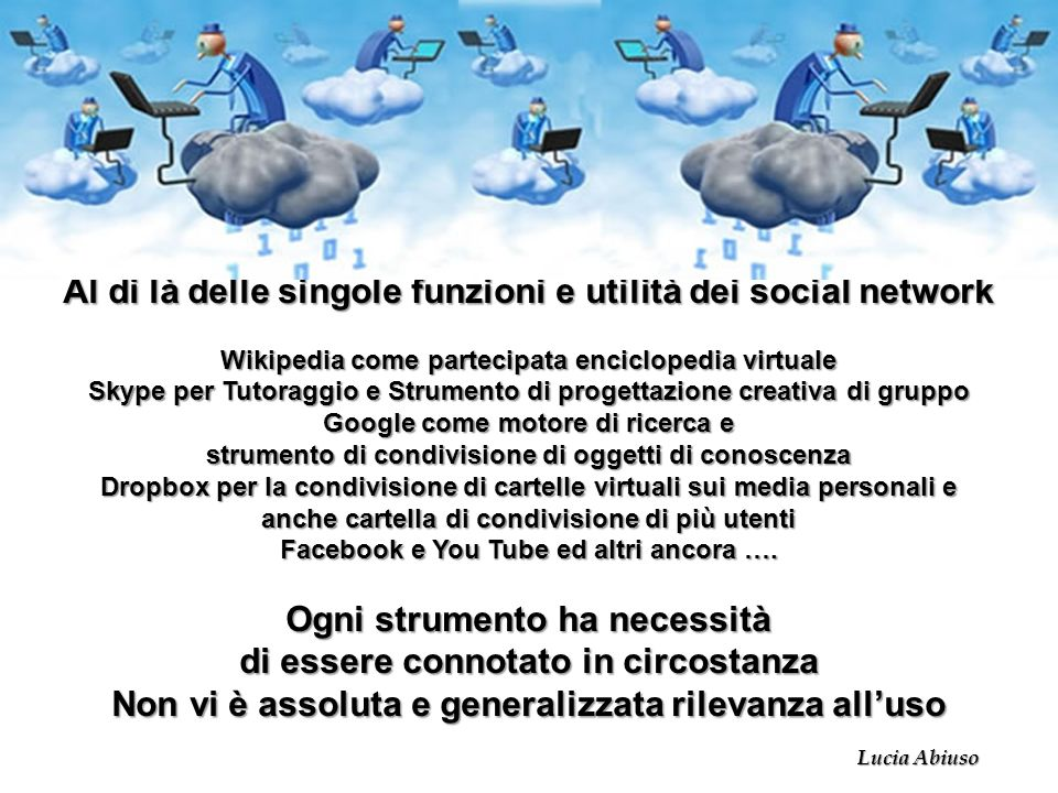 Al di là delle singole funzioni e utilità dei social network
