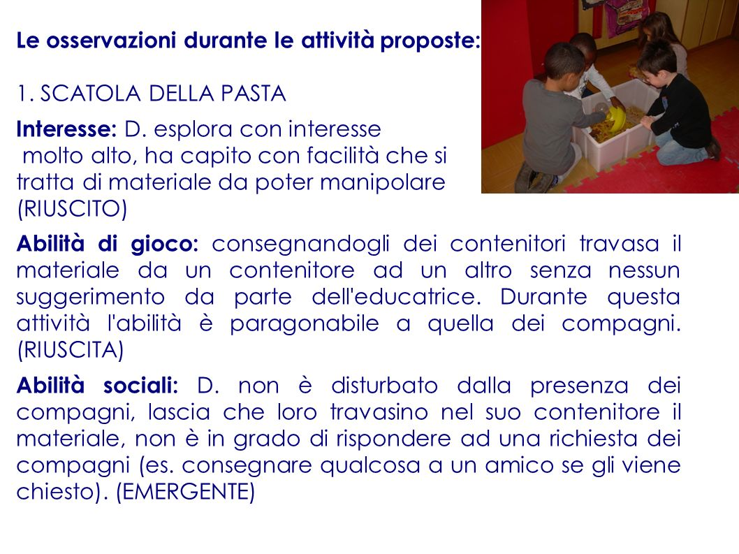 Le osservazioni durante le attività proposte: 1. SCATOLA DELLA PASTA