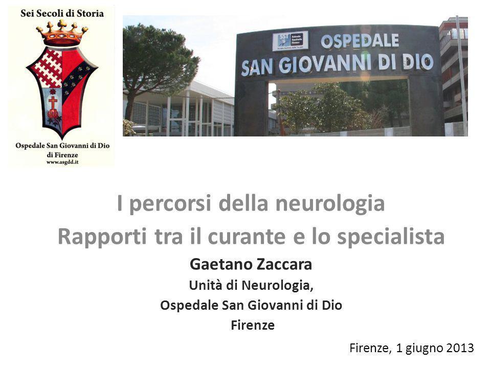 I percorsi della neurologia Rapporti tra il curante e lo specialista