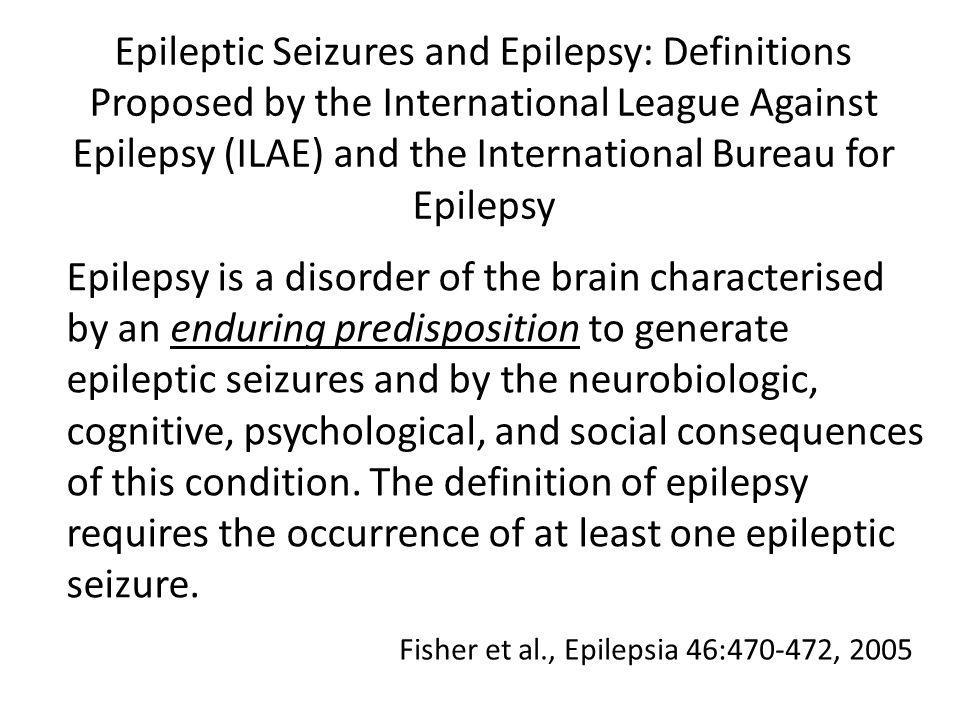 Epileptic Seizures and Epilepsy: Definitions Proposed by the International League Against Epilepsy (ILAE) and the International Bureau for Epilepsy