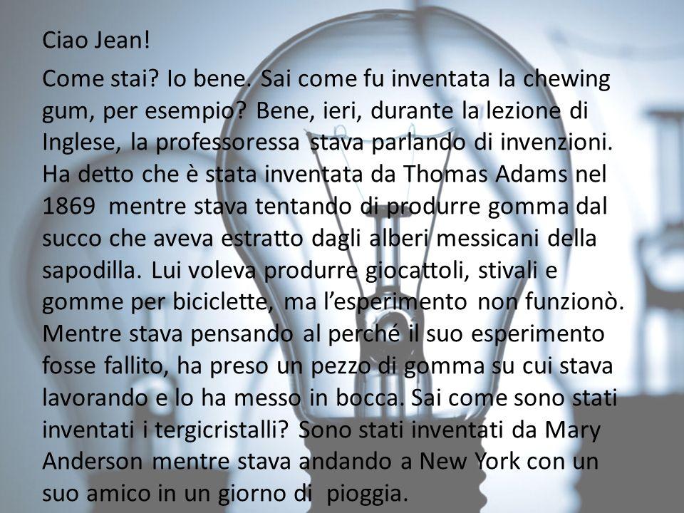 Ciao Jean. Come stai. Io bene