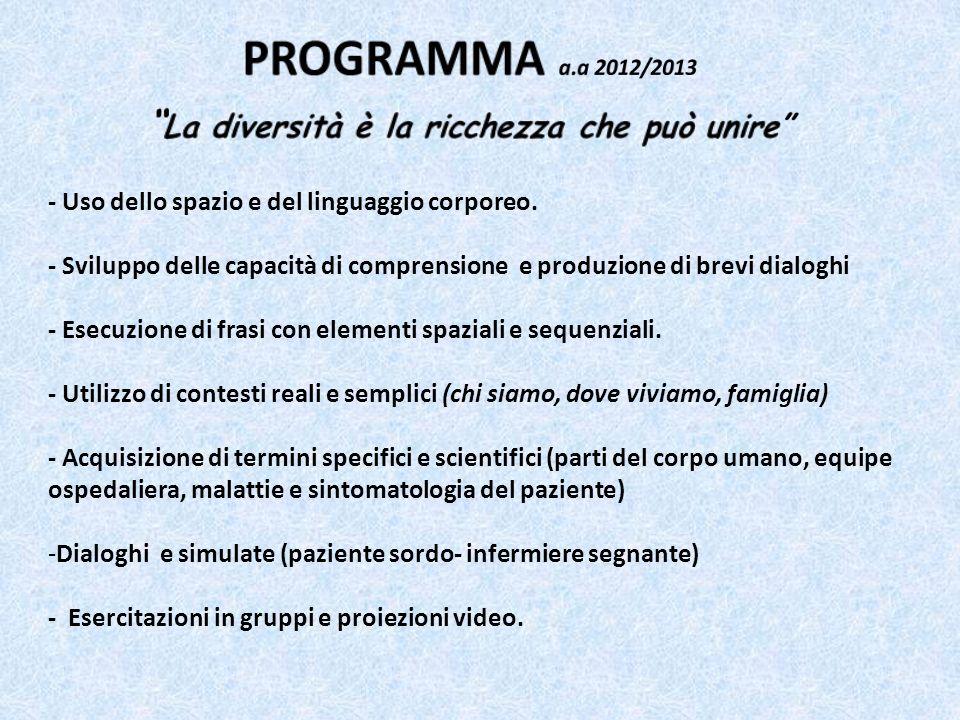 PROGRAMMA a.a 2012/2013 La diversità è la ricchezza che può unire