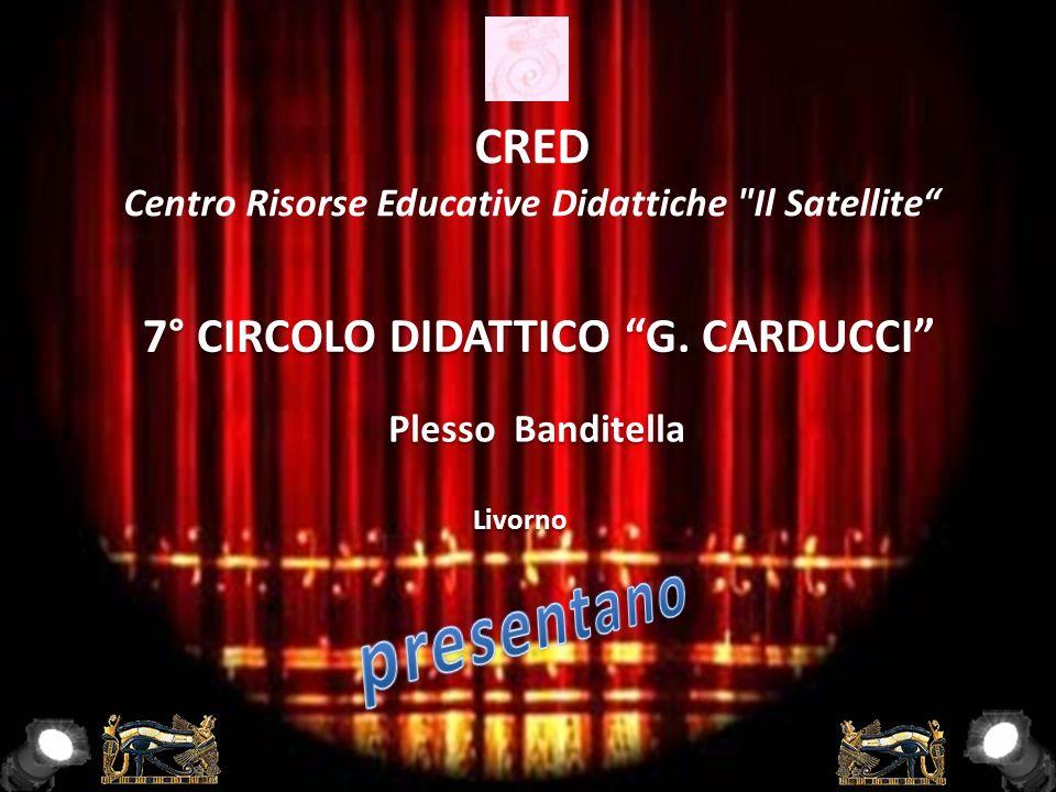 presentano CRED 7° CIRCOLO DIDATTICO G. CARDUCCI
