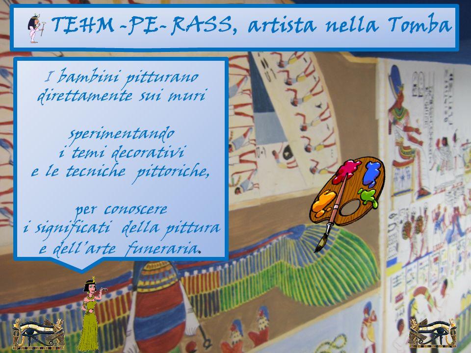 TEHM -PE- RASS, artista nella Tomba