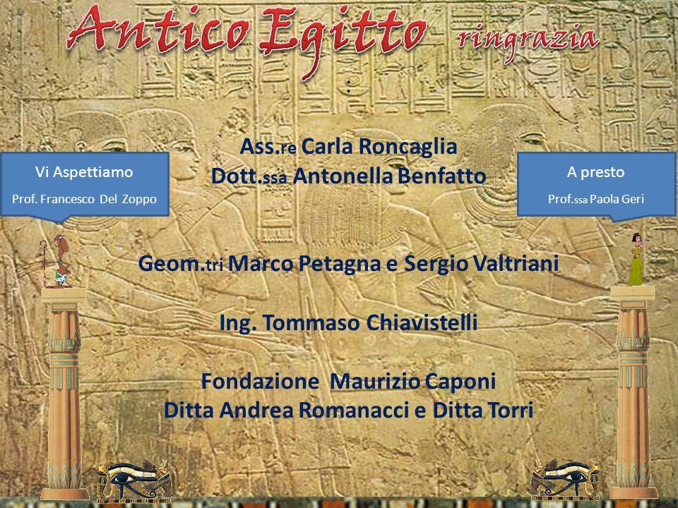 Antico Egitto ringrazia : Ass.re Carla Roncaglia