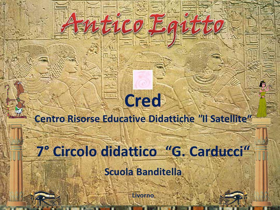 Antico Egitto Cred 7° Circolo didattico G. Carducci