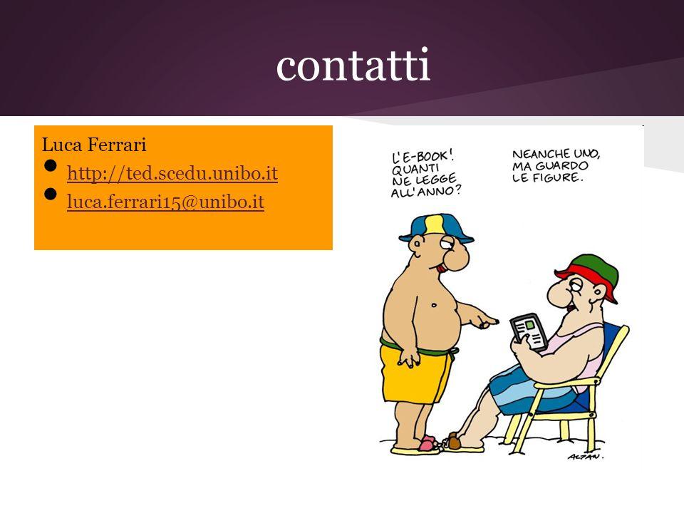 contatti Luca Ferrari http://ted.scedu.unibo.it