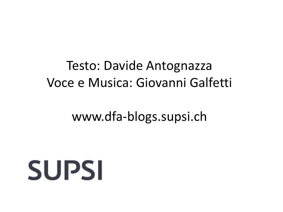 Testo: Davide Antognazza Voce e Musica: Giovanni Galfetti