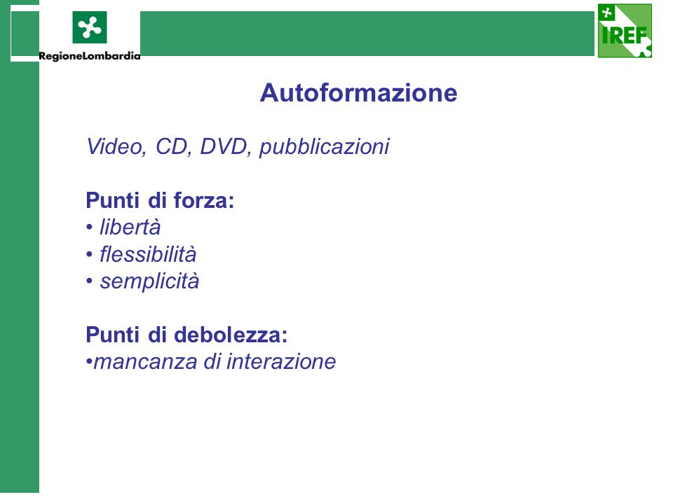 Autoformazione Video, CD, DVD, pubblicazioni Punti di forza: libertà