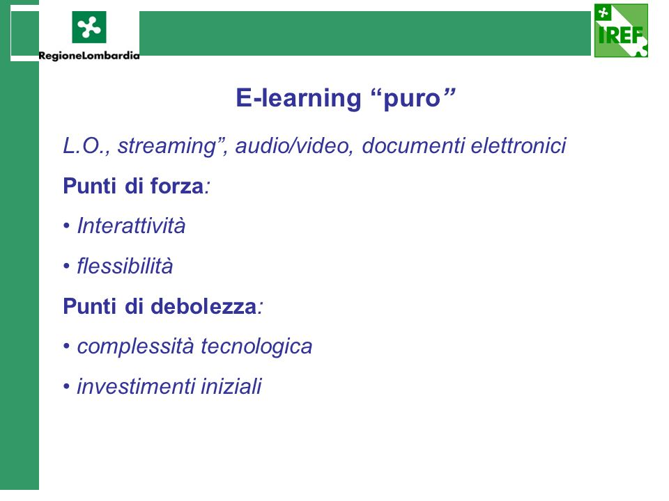 E-learning puro L.O., streaming , audio/video, documenti elettronici