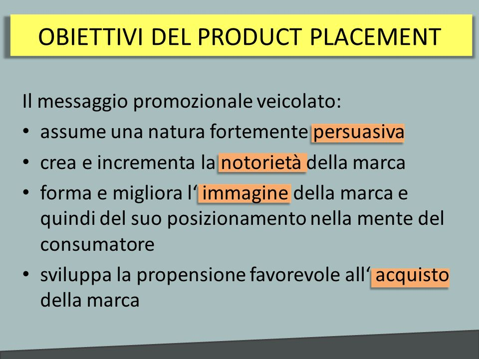 OBIETTIVI DEL PRODUCT PLACEMENT