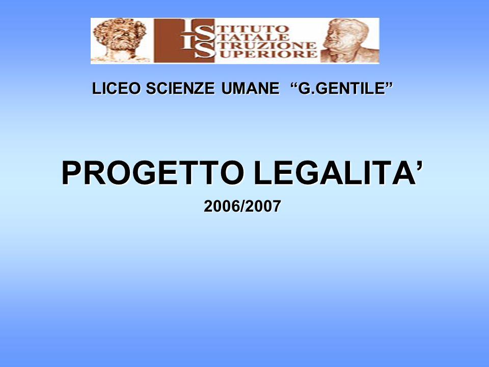 LICEO SCIENZE UMANE G.GENTILE PROGETTO LEGALITA' 2006/2007