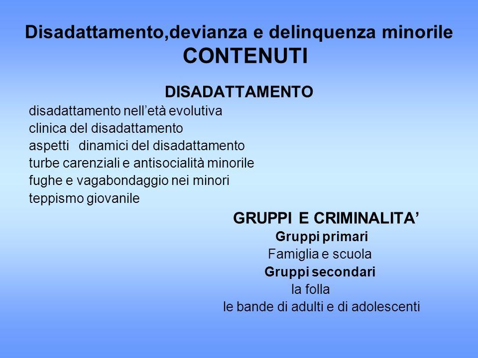 Disadattamento,devianza e delinquenza minorile CONTENUTI