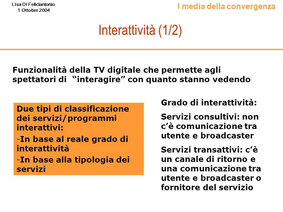 Interattività (1/2) I media della convergenza