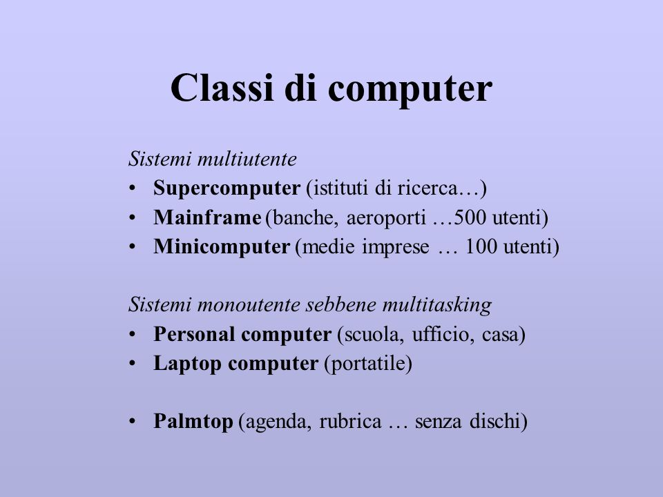Classi di computer Sistemi multiutente